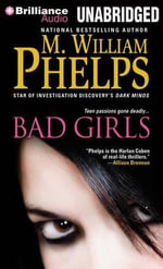 Bad Girls - M William Phelps