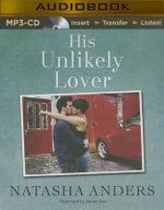 His Unlikely Lover : Unwanted - Natasha Anders