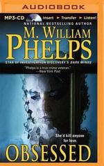 Obsessed - M William Phelps