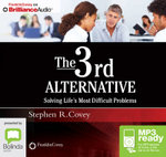 The 3rd Alternative : Solving life's most difficult problems (MP3) - Stephen R. Covey