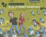 Nick and Tesla's Robot Army Rampage : A Mystery with Hoverbots, Bristlebots, and Other Robots You Can Build Yourself - Steve Hockensmith