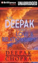 Ask Deepak about Love & Relationships - Deepak Chopra