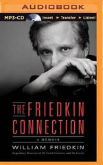 The Friedkin Connection : A Memoir - William Friedkin