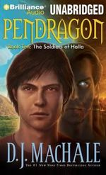The Soldiers of Halla : Pendragon - D J MacHale