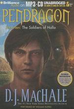 The Soldiers of Halla : Pendragon (Audio) - D J MacHale