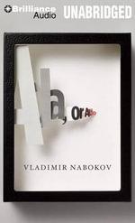 Ada, or Ardor : A Family Chronicle - Vladimir Nabokov