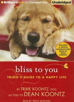 Bliss to You : Trixie's Guide to a Happy Life - Trixie Koontz