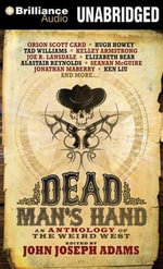 Dead Man's Hand : An Anthology of the Weird West - John Joseph Adams (Editor)