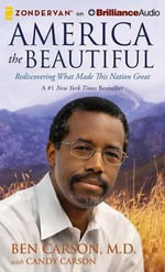 America the Beautiful : Rediscovering What Made This Nation Great - Ben Carson