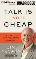 Talk Is (Not!) Cheap : The Art of Conversation Leadership - Jim McCann