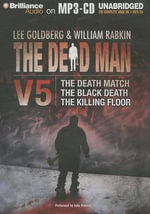 The Dead Man Vol 5 : The Death Match, the Black Death, and the Killing Floor - Lee Goldberg