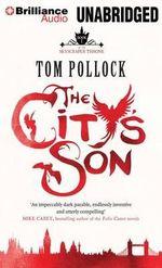 The City's Son : Skyscraper Throne - Tom Pollock