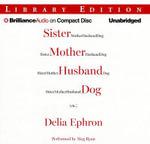 Sister Mother Husband Dog (Etc.) : Etc. - Delia Ephron