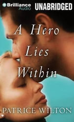 A Hero Lies Within - Patrice Wilton
