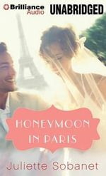 Honeymoon in Paris : A Paris Romance - Juliette Sobanet