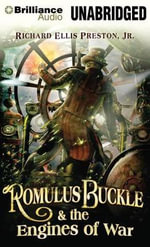 Romulus Buckle & the Engines of War - Richard Ellis Preston