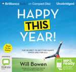 Happy This Year!: : The secret to getting happy once and for all (MP3) - Will Bowen