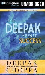 Ask Deepak about Success : Ask Deepak - Deepak Chopra