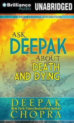 Ask Deepak about Death & Dying - Deepak Chopra