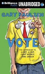 Vote : The Theory, Practice, and Destructive Properties of Politics - Gary Paulsen