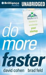 Do More Faster : Techstars Lessons to Accelerate Your Startup - Brad Feld