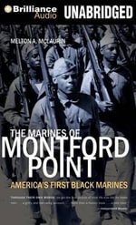 The Marines of Montford Point : America's First Black Marines - Melton A McLaurin