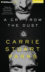 A Cry from the Dust - Carrie Stuart Parks