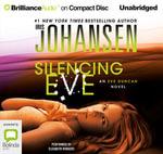 Silencing Eve : Eve Duncan #18 - Iris Johansen