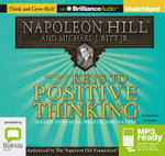 Napoleon Hill's Keys To Positive Thinking : 10 steps to health, wealth and success (MP3) - Napoleon Hill