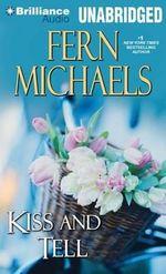 Kiss and Tell : Sisterhood Novels - Fern Michaels