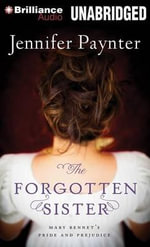 The Forgotten Sister : Mary Bennet's Pride and Prejudice - Jennifer Paynter