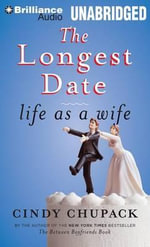The Longest Date : Life as a Wife - Cindy Chupack