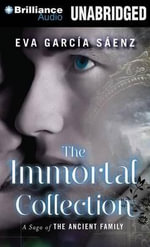 The Immortal Collection - Eva Garcia Saenz