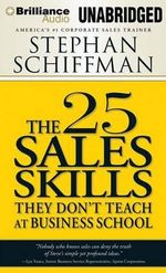 The 25 Sales Skills : They Don't Teach at Business School - Stephan Schiffman
