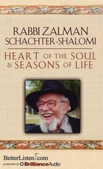 Heart of the Soul & Seasons of Life - Zalman Shachter-Schalomi