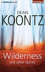 Wilderness and Other Stories - Dean R Koontz