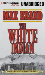 The White Indian - Max Brand