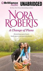 A Change of Plans : Second Nature/Summer Desserts - Nora Roberts