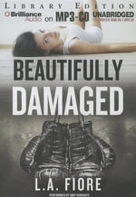 Beautifully Damaged - L A Fiore