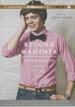Beyond Magenta : Transgender Teens Speak Out - Susan Kuklin