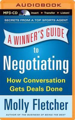 A Winner's Guide to Negotiating : How Conversation Gets Deals Done - Molly Fletcher