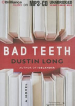 Bad Teeth - Dustin Long