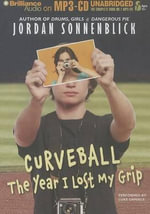 Curveball : The Year I Lost My Grip - Jordan Sonnenblick