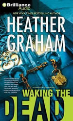 Waking the Dead : Cafferty & Quinn Novels - Heather Graham