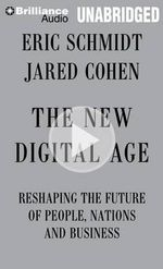 The New Digital Age : Reshaping the Future of People, Nations and Business - Eric Schmidt