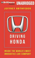 Driving Honda : Inside the World's Most Innovative Car Company - Jeffrey Rothfeder
