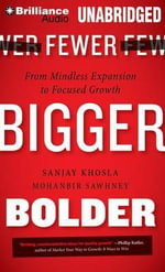 Fewer, Bigger, Bolder : From Mindless Expansion to Focused Growth - Sanjay Khosla