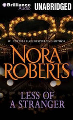 Less of a Stranger : A Selection from Wild at Heart - Nora Roberts