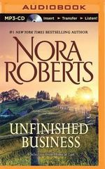 Unfinished Business : A Selection from Home at Last - Nora Roberts