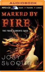 Marked by Fire : Four Elements Saga - Josy Stoque